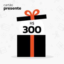 Cartão presente R$300